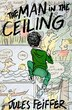The Man In The Ceiling by Jules Feiffer
