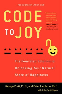 Book Code To Joy: The Four-Step Solution To Unlocking Your Natural State Of Happiness by George Pratt