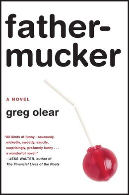 Book Fathermucker: A Novel by Greg Olear