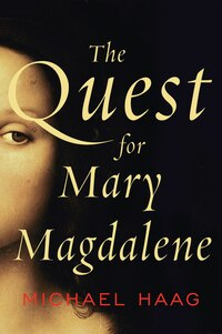 The Quest For Mary Magdalene