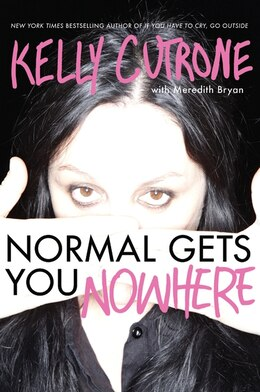 Book Normal Gets You Nowhere by Kelly Cutrone