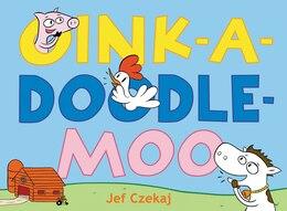 Book Oink-a-doodle-moo by Jef Czekaj