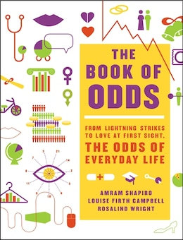 Book The Book Of Odds: From Lightning Strikes to Love at First Sight, the Odds of Everyday Life by Amram Shapiro