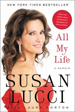 Book All My Life: A Memoir by Susan Lucci