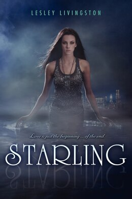 Book Starling: A Starling Novel by Lesley Livingston