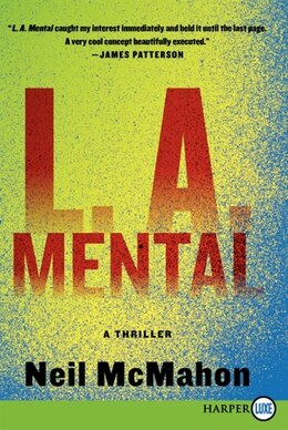 Book L.a. Mental: A Thriller by Neil Mcmahon