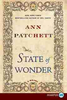 State Of Wonder: A Novel by Ann Patchett