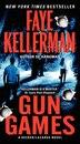 Gun Games: A Decker/lazarus Novel by Faye Kellerman