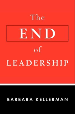 Book The End Of Leadership by Barbara Kellerman