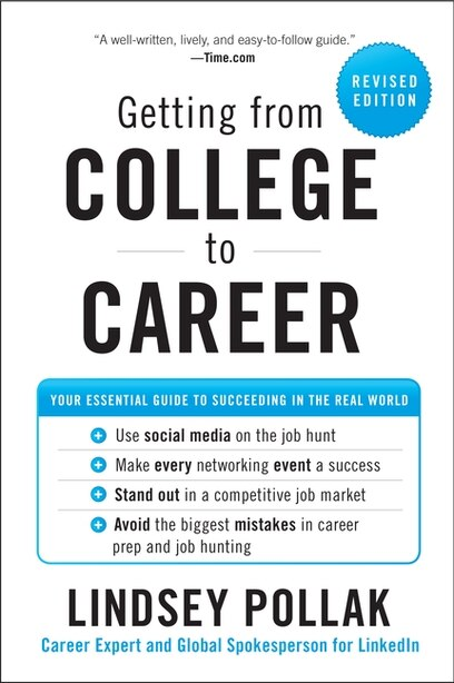Getting from College to Career Rev Ed: Your Essential Guide To Succeeding In The Real World by Lindsey Pollak