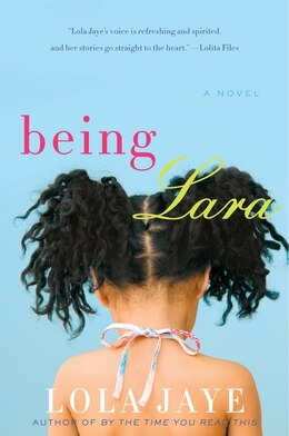 Book Being Lara: A Novel by Lola Jaye