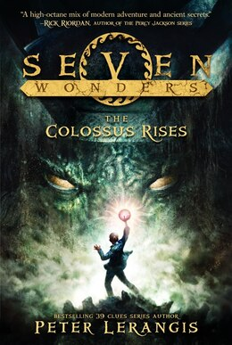 Book Seven Wonders Book 1: The Colossus Rises: The Colossus Rises by Peter Lerangis