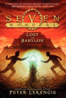Book Seven Wonders Book 2: Lost In Babylon: Lost In Babylon by Peter Lerangis