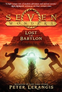 Seven Wonders Book 2: Lost In Babylon: Lost In Babylon