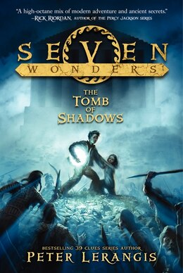 Book Seven Wonders Book 3: The Tomb Of Shadows by Peter Lerangis