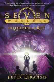 Seven Wonders Book 5: The Legend of the Rift by Peter Lerangis