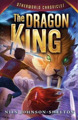 Book Otherworld Chronicles #3: The Dragon King: The Dragon King by Nils Johnson-Shelton