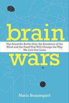 Brain Wars: The Scientific Battle Over The Existence Of The Mind And The Proof That Will Change The…