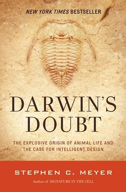 Book Darwin's Doubt: The Explosive Origin Of Animal Life And The Case For Intelligent Design by Stephen C. Meyer