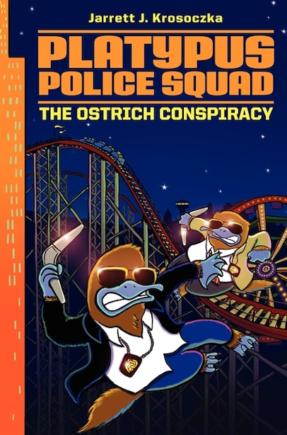Platypus Police Squad: The Ostrich Conspiracy: The Ostrich Conspiracy by Jarrett J. Krosoczka