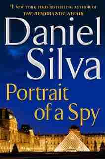 Portrait Of A Spy: A Novel by Daniel Silva