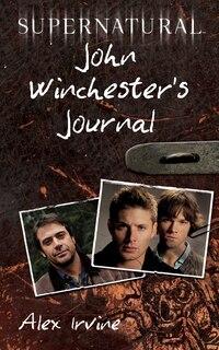 Supernatural: John Winchester's Journal: John Winchester's Journal