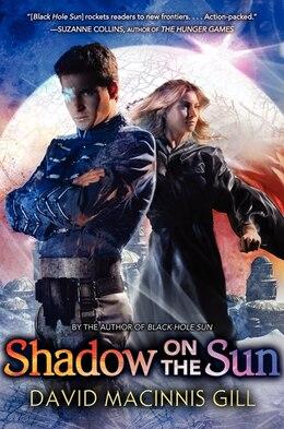 Book Shadow On The Sun by David Macinnis Gill