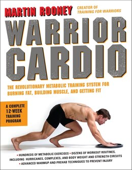 Book Warrior Cardio: The Revolutionary Metabolic Training System for Burning Fat, Building Muscle, and… by Martin Rooney