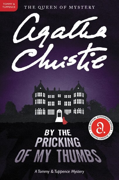By The Pricking Of My Thumbs: A Tommy And Tuppence Mystery by AGATHA CHRISTIE