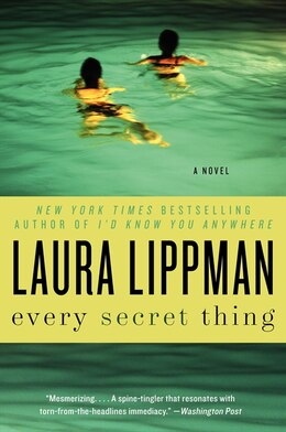 Book Every Secret Thing: A Novel by Laura Lippman