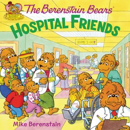 Book The Berenstain Bears: Hospital Friends by Mike Berenstain