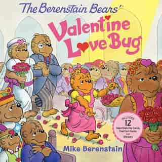 The Berenstain Bears' Valentine Love Bug by Mike Berenstain