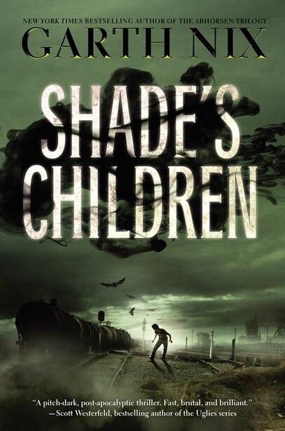 Shade's Children by Garth Nix