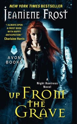 Book Up from the Grave: A Night Huntress Novel by Jeaniene Frost