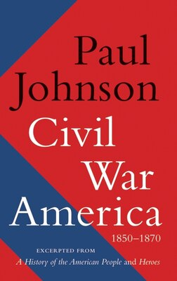Book Civil War America: 1850-1870 by Paul Johnson