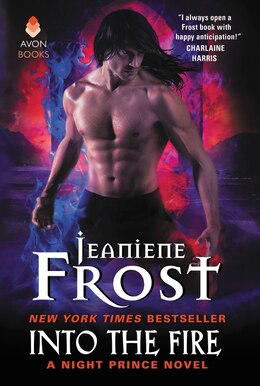 Book Into the Fire: A Night Prince Novel by Jeaniene Frost