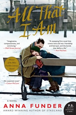 Book All That I Am: A Novel by Anna Funder