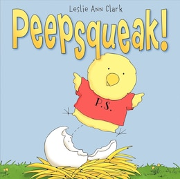Book Peepsqueak! by Leslie Ann Clark