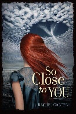 Book So Close To You by Rachel Carter