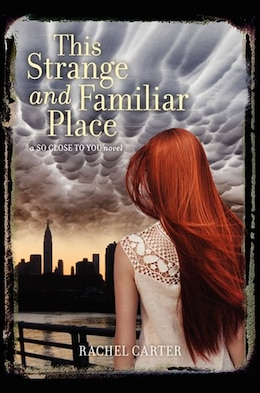 Book This Strange And Familiar Place by Rachel Carter