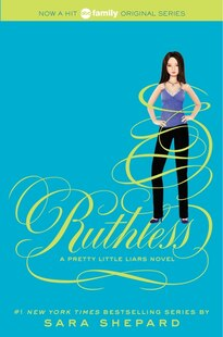 Pretty Little Liars #10: Ruthless: Ruthless