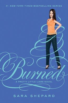 Book Pretty Little Liars #12: Burned: Burned by Sara Shepard