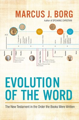 Book Evolution Of The Word: The New Testament In The Order The Books Were Written by Marcus J. Borg