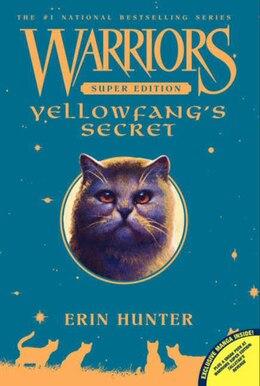 Book Warriors Super Edition: Yellowfang's Secret: Yellowfang's Secret by Erin Hunter