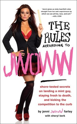 Book The Rules According To Jwoww: Shore-Tested Secrets on Landing a Mint Guy, Staying Fresh to Death… by Jenni jwoww Farley