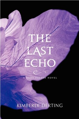Book The Last Echo by Kimberly Derting