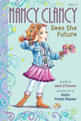 Book Fancy Nancy: Nancy Clancy Sees The Future: Nancy Clancy Sees The Future by Jane O'Connor