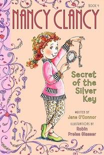 Fancy Nancy: Nancy Clancy, Secret of the Silver Key: Nancy Clancy Secret of the Silver Key