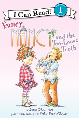 Book Fancy Nancy And The Too-Loose Tooth by Jane O'Connor