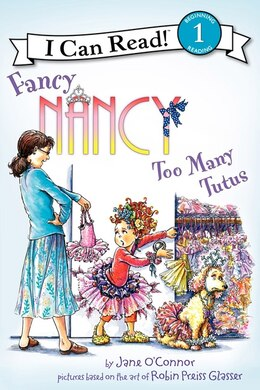 Book Fancy Nancy: Too Many Tutus: Too Many Tutus by Jane O'Connor